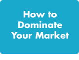 How to Dominate Your Market Image
